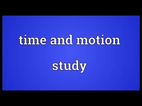 Time and motion study Meaning