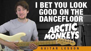 I Bet You Look Good On The Dancefloor | Arctic Monkeys Guitar Tutorial
