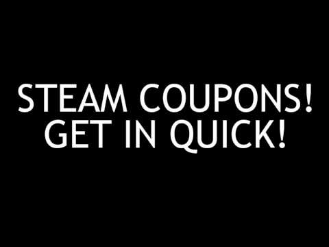 STEAM COUPONS! DO YOU WANT ANY OF THEM?