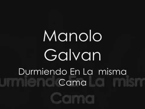 Manolo Galvan-Durmiendo En La Misma Cama+Letra