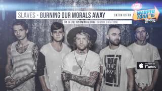 Slaves - Burning Our Morals Away