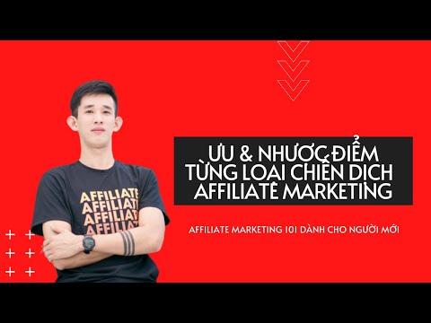 Ưu & nhược điểm của từng loại chiến dịch trong Affiliate Marketing | Kiếm tiền Affiliate