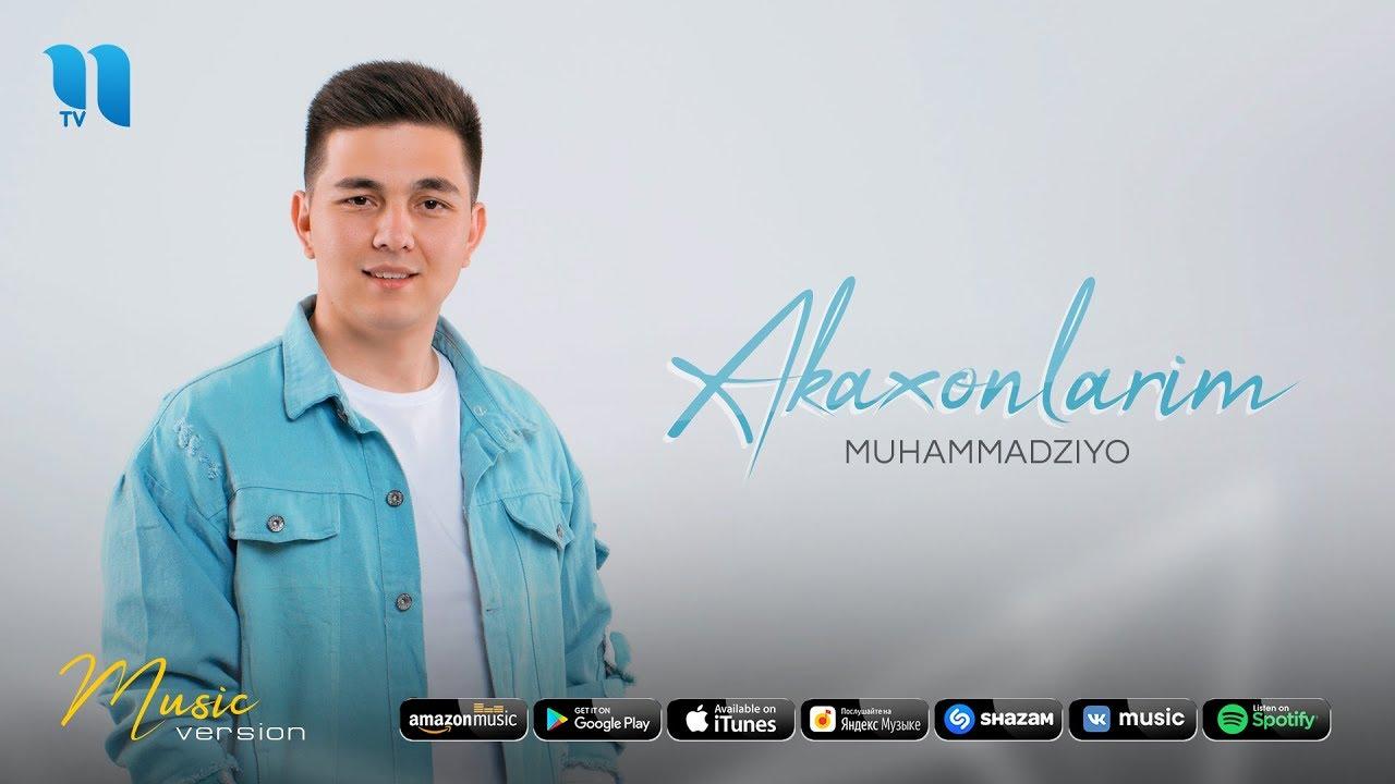 Muhammadziyo - Akaxonlarim | Мухаммадзиё - Акахонларим (music version)