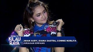 Jihan Audy, Diana Sastra, Connie Nurlita [JURAGAN EMPANG] -  Road To Kilau Raya (23/9)