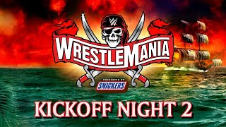 WrestleMania 37 Kickoff - Night 2: April 11, 2021