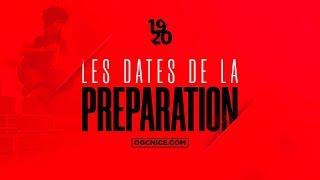 2019-20 : les dates clés de la préparation de l'OGC Nice