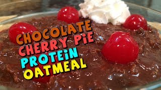 Chocolate Cherry Pie Protein Oatmeal Recipe
