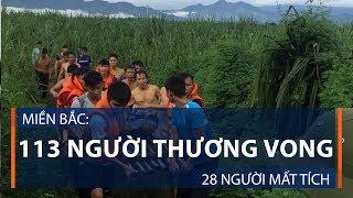 Miền Bắc: 113 người thương vong, 28 người mất tích | VTC1