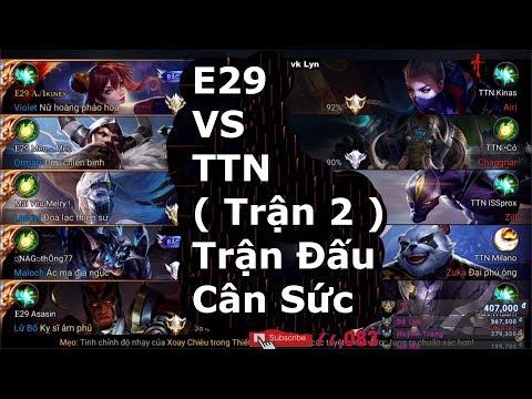 E29 VS TTN | ( Trận 2 )
