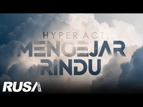 (OST CINTA FATAMORGANA) Hyper Act - Mengejar Rindu [Official Lyrics Video]