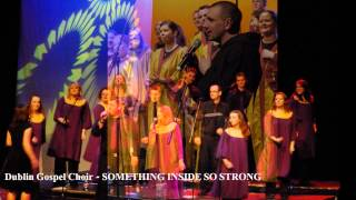 Dublin Gospel Choir - SOMETHING INSIDE SO STRONG  (Album Version, High Quality HD, Slideshow Video)