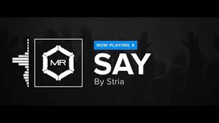 Download Stria - Say [HD] MP3 song and Music Video
