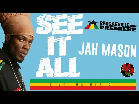 Jah Mason - See It All  [Reggae Revolution Riddim | Official Audio 2018]