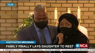 Kgothatso Mdunana | Family finally lays daughter to rest