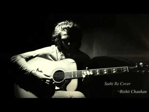Saathi re - (Kapoor and sons) | Arko | Cover | Rishit Chauhan