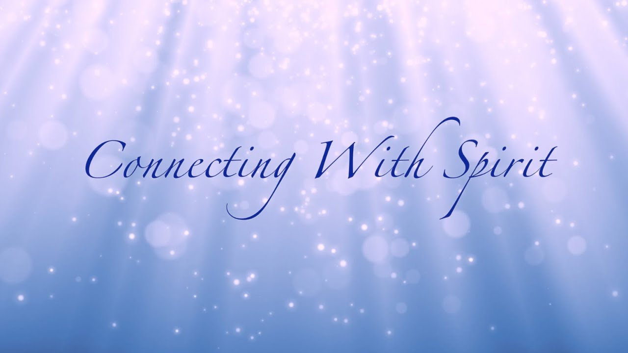 Connecting With Spirit - Guided Meditation