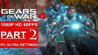 GEARS OF WAR 4 Gameplay Walkthrough Part 2 [1080p HD 60FPS PC ULTRA] - No Commentary