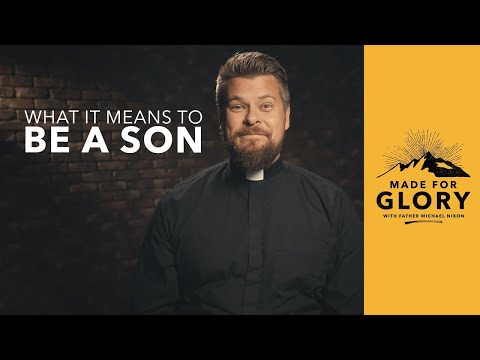 Made For Glory // What It Means To Be A Son