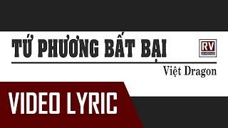 [Dizz Karik, Nah, Wowy, Acy...] Tứ Phương Bất Bại - Việt Dragon [Video Lyric]