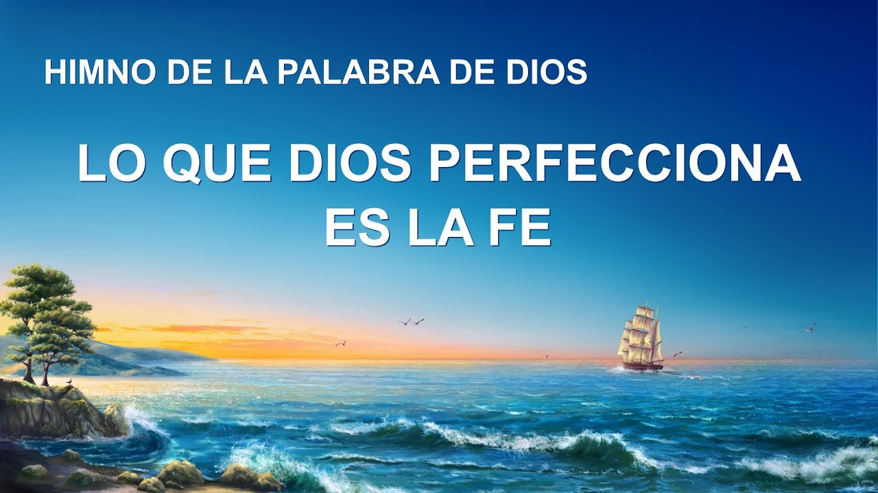 Canción cristiana | Lo que Dios perfecciona es la fe