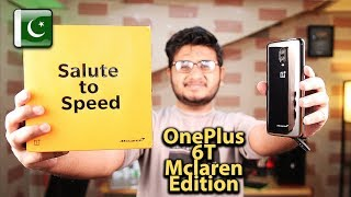 OnePlus 6T Mclaren Edition Unboxing | Price In Pakistan?