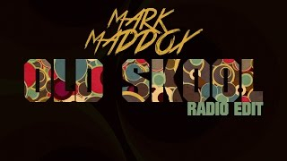 Mark Maddox - Old Skool (Radio Edit)