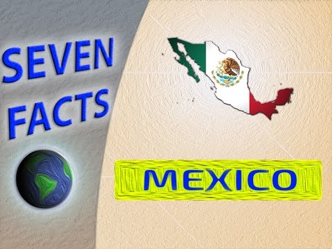 7 Facts about Mexico