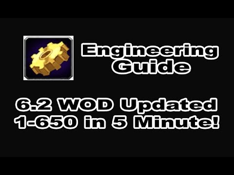 Engineering Profession Tutorial / Guide - 1-650 in 5 Minutes!!! WOD 6.2 Patch in WOW!