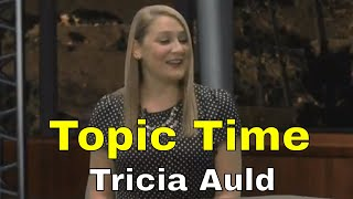 Topic Time-Tricia Auld