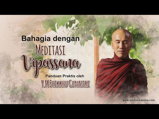 Bahagia dengan Meditasi Vipassana | Panduan Praktis oleh YM. Bhikkhu Gunasiri