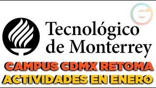 Tec de Monterrey CDMX reiniciará actividades en el campus en enero de 2018