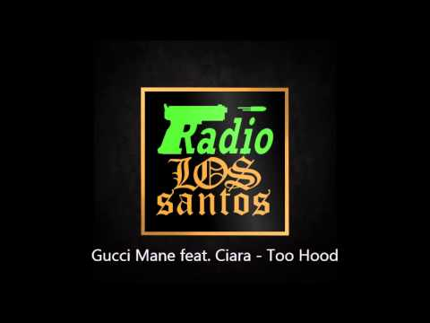 Gucci Mane feat.  Ciara - Too Hood