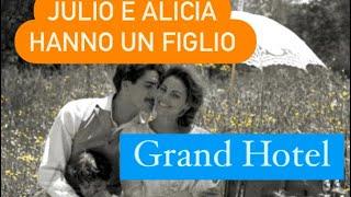 Grand Hotel Intrighi e Passioni Terza stagione: DIEGO MUORE, ALICIA e JULIO HANNO UN FIGLIO 👶