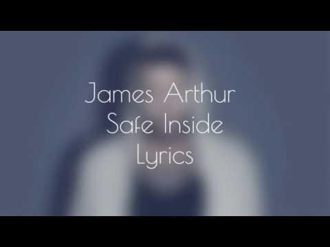 James Arthur - Safe Inside (lyrics)