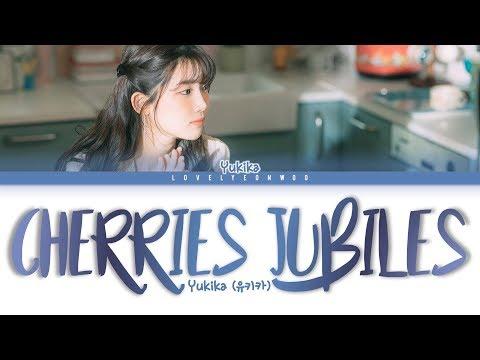 Yukika (유키카) – Cherries Jubiles (좋아하고 있어요) Lyrics (Color Coded Han/Rom/Eng)