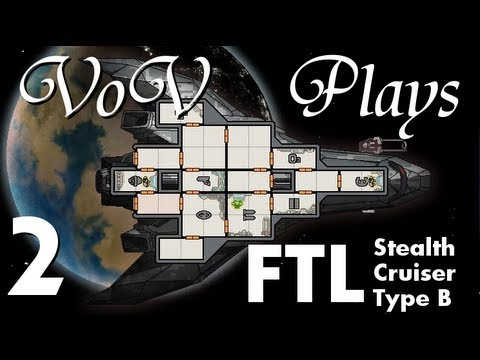 VoV Plays FTL:  Stealth Cruiser Type B! - Part 2: Generator Online