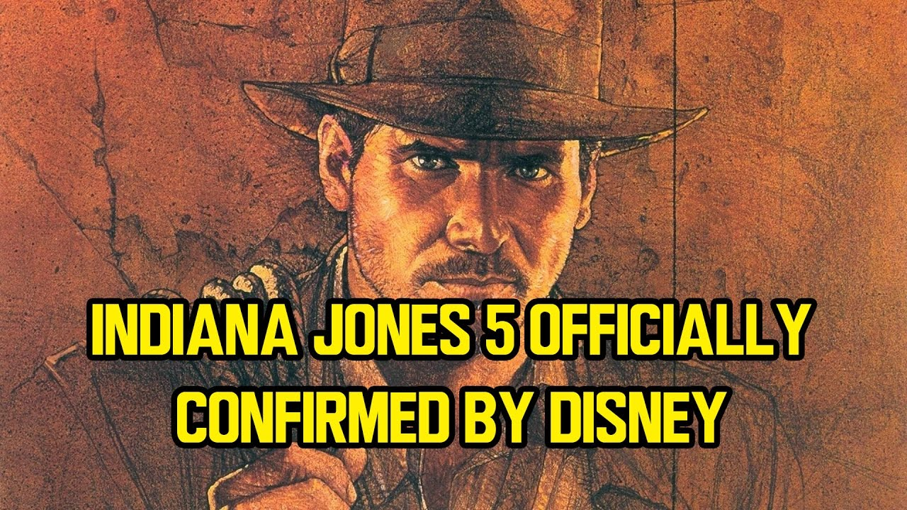 INDIANA JONES 5 officially confirmed by Disney
