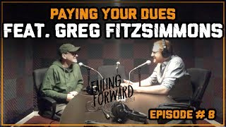 Paying Your Dues ft. Greg Fitzsimmons (Failing Forward with Steve Hofstetter)