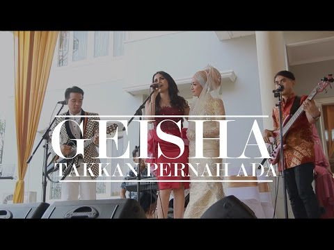 GEISHA (LIVE)  - Takkan Pernah Ada  -  DI PERNIKAHAN ROBY