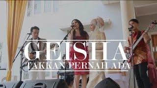 "GEISHA (LIVE)  - Takkan Pernah Ada  -  DI PERNIKAHAN ROBY ""Geisha"" DAN CIRAN"