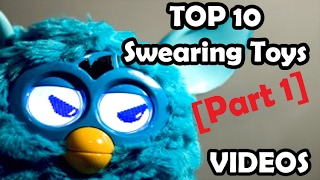 TOP 10 kids toys that SWEAR part1 (Top 10 SWEARING childrens play toys inc furbys hatchimals minion)