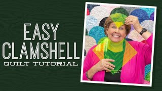 """Make an """"Easy Clamshell"""" Quilt with Jenny Doan of Missouri Star (Video Tutorial)"""