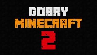 Dobry Minecraft 2