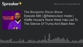 Episode 588 | @RebeccAzor Hosts | Waffle House