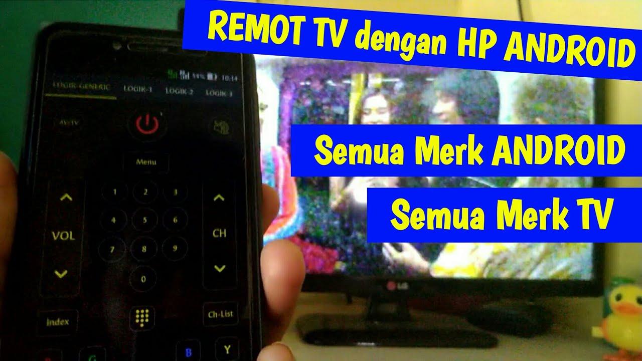Remot TV RUSAK?? Pakai HP Android saja untuk Remotnya