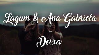 Baixar Lagum - Deixa (Letra)  ft. Ana Gabriela