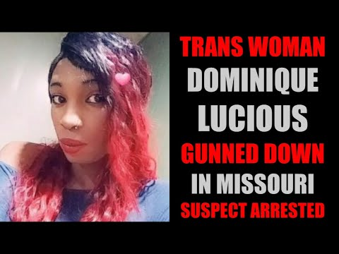 Trans Woman, Domonique Lucious Gunned Down By Man She Met Online