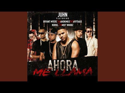 Ahora Me Llama (Remix) (feat. Bryant Myers, Anonimus, Noriel, Brytiago & MikyWoodz)