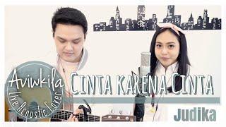 Judika - Cinta Karena Cinta | Acoustic Cover by Aviwkila