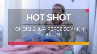 Video Kondisi Julia Perez Semakin Menurun - Hot Shot download MP3, 3GP, MP4, WEBM, AVI, FLV Oktober 2017